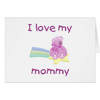 I love my mommy (pink bear w/ star) note card