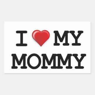 I Love My Mommy Sticker