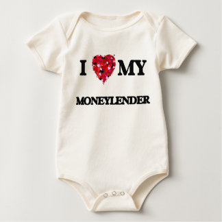 I love my Moneylender Baby Bodysuit
