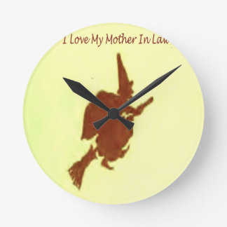I love my mother in law round clock