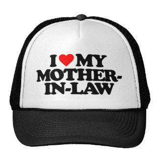 I LOVE MY MOTHER-IN-LAW TRUCKER HAT