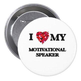 I love my Motivational Speaker 3 Inch Round Button