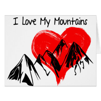 I Love My Mountains! Card