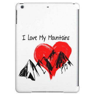 I Love My Mountains! iPad Air Cover