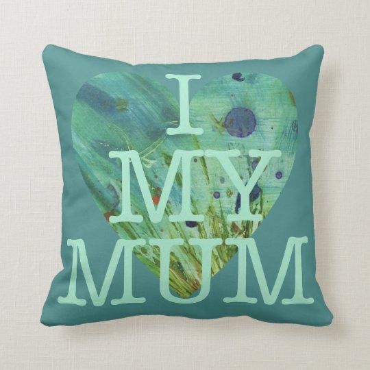 I Love My Mum Mothers Day Green Love Heart Design Throw Pillow
