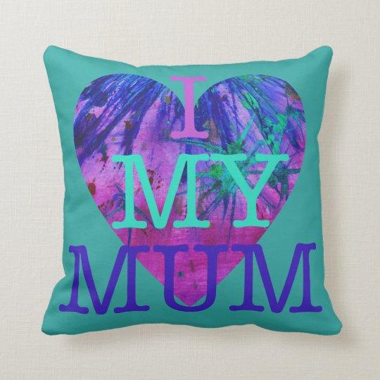 I Love My Mum Mothers Day Love Heart Art Design Throw Pillow