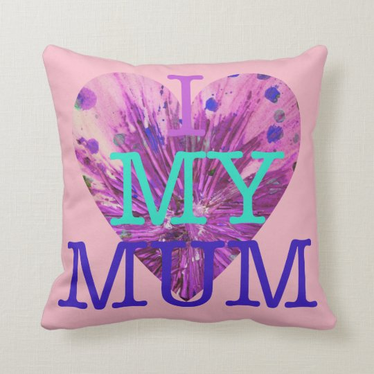 I Love My Mum Mothers Day Pink Love Heart Design Throw Pillow