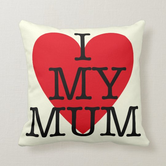 I Love My Mum Mothers Day Red Heart Design Throw Pillow
