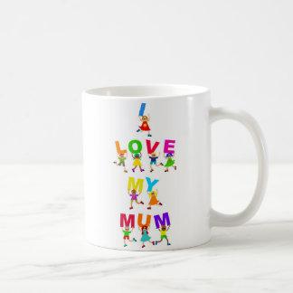 I Love My Mum Coffee Mugs