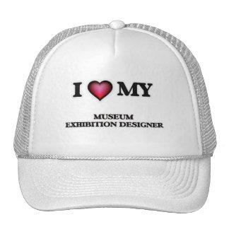 I love my Museum Exhibition Designer Trucker Hat