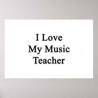 I Love My Music Teacher Poster