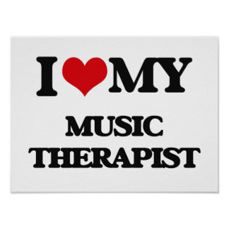 I love my Music Therapist Poster