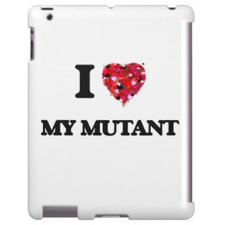 I Love My Mutant