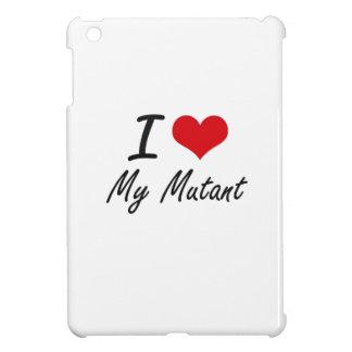 I Love My Mutant iPad Mini Cover