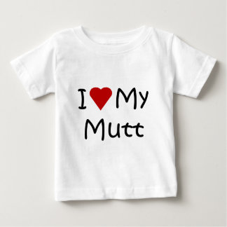I Love My Mutt Dog Breed Lover Gifts and Apparel Baby T-Shirt