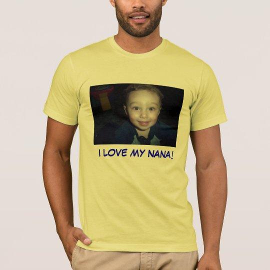 I LOVE MY NANA! T-Shirt