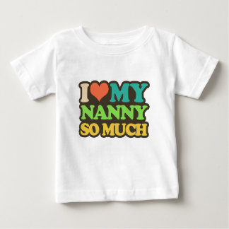 I Love My Nanny so Much Baby T-Shirt