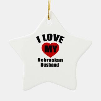 I Love My Nebraskan Husband Ceramic Star Ornament