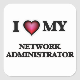 I love my Network Administrator Square Sticker