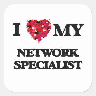 I love my Network Specialist Square Sticker