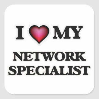 I love my Network Specialist Square Sticker