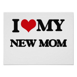 I love my New Mom Poster