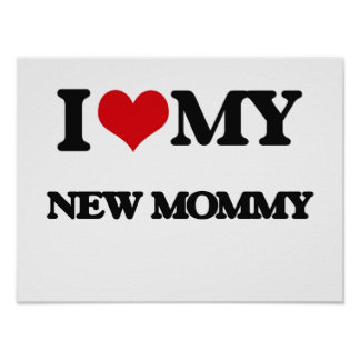 I love my New Mommy Poster