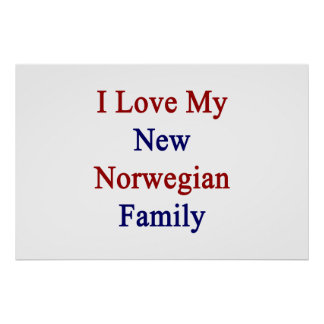 I Love My New Norwegian Family Poster