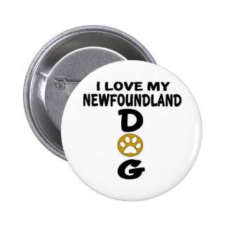 I Love My Newfoundland Dog Designs 2 Inch Round Button