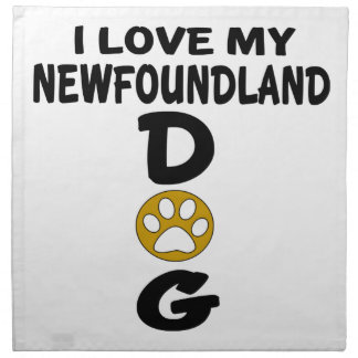 I Love My Newfoundland Dog Designs Napkin