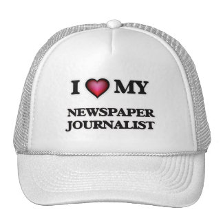 I love my Newspaper Journalist Trucker Hat