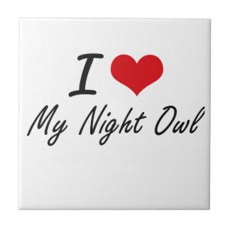 I Love My Night Owl Ceramic Tile