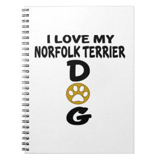 I Love My Norfolk Terrier Dog Designs Spiral Notebook