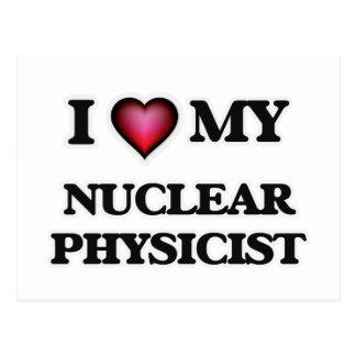 I love my Nuclear Physicist Postcard