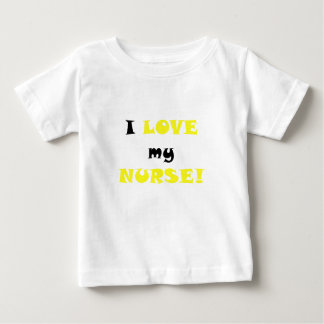 I Love my Nurse Baby T-Shirt