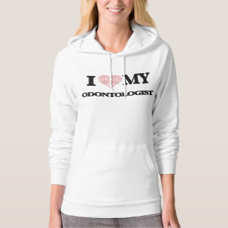 I love my Odontologist (Heart Made from Words) Pullover