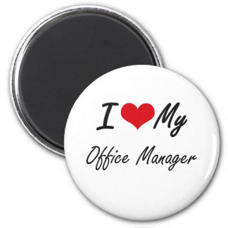 I love my Office Manager 2 Inch Round Magnet