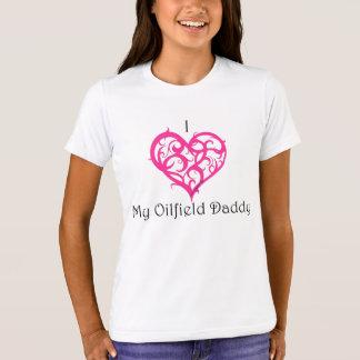 I love my oilfield daddy T-Shirt