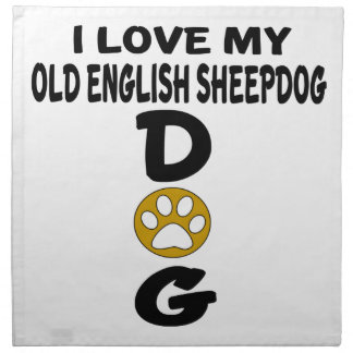I Love My Old English Sheepdog Dog Designs Napkin