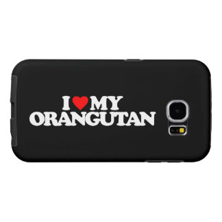 I LOVE MY ORANGUTAN SAMSUNG GALAXY S6 CASES