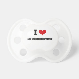 I Love My Orthodontist Pacifier