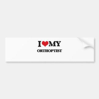 I love my Orthoptist Bumper Stickers