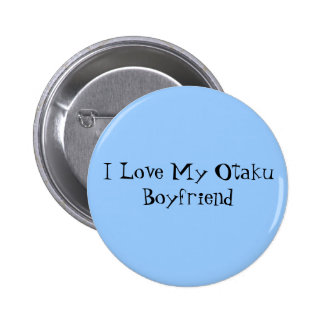 I Love My Otaku Boyfriend 2 Inch Round Button