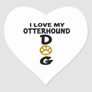 I Love My Otterhound Dog Designs Heart Sticker