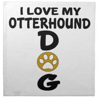 I Love My Otterhound Dog Designs Napkin