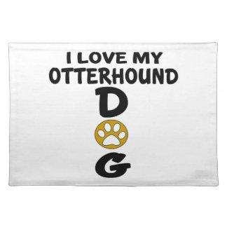 I Love My Otterhound Dog Designs Placemat