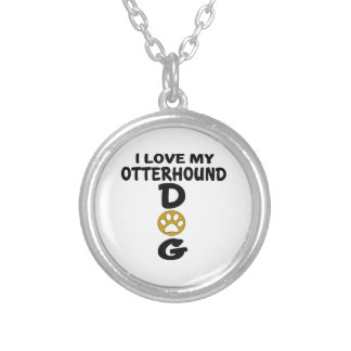 I Love My Otterhound Dog Designs Silver Plated Necklace