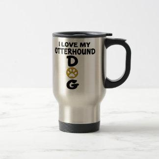 I Love My Otterhound Dog Designs Travel Mug