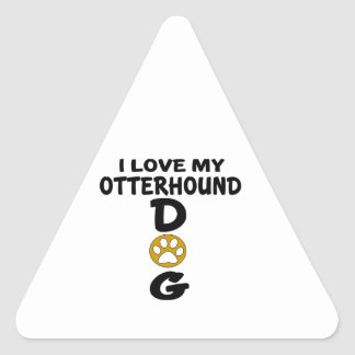 I Love My Otterhound Dog Designs Triangle Sticker