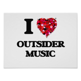I Love My OUTSIDER MUSIC Poster